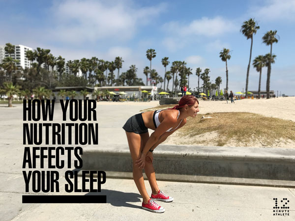 how your nutrition affects your sleep